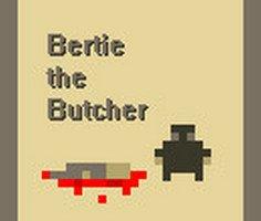 Bertie the Butcher