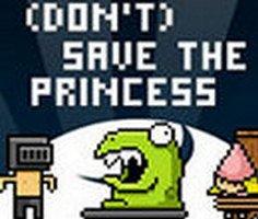 Dont Save The Princess