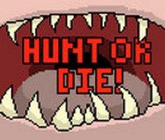 Hunt or Die