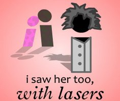 I Saw Her Too with Lasers